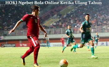 HOKI Ngebet Bola Online Ketika Ulang Tahun